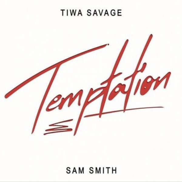 Tiwa Savage ft Sam Smith –Temptation