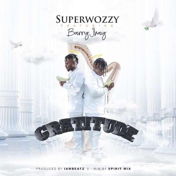 Superwozzy Ft. Barry Jhay - Gratitude