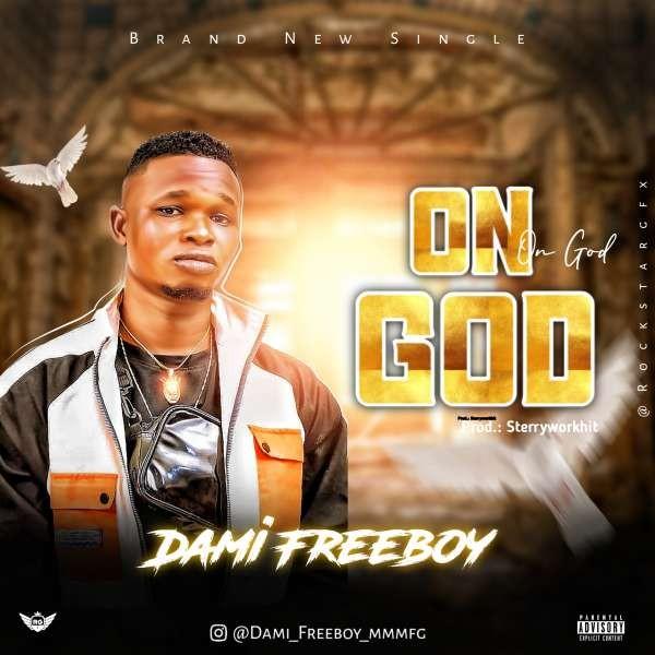 Dami Freeboy On God prod by sterry workhit .mp3