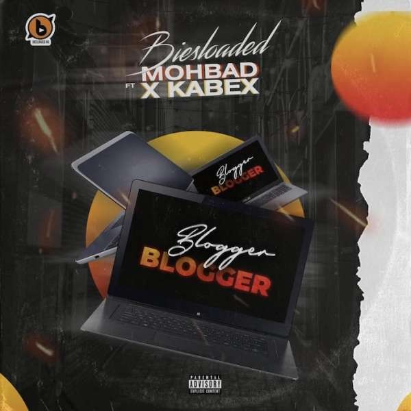 Biesloaded - Blogger Blogger (feat. Mohbad & Kabex)