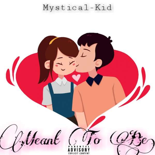 Mystical-Kid_-_Meant To Be