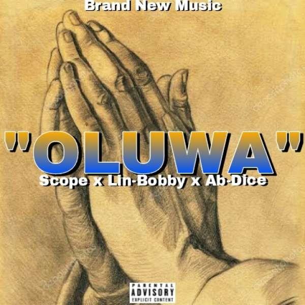 Scope X AB Dice X Lin Bobby-_-Oluwa.mp3